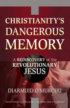 Load image into Gallery viewer, Christianity'S Dangerous Memory: A Rediscovery Of The Revolutionary Jesus