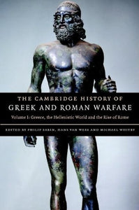 The Cambridge History Of Greek And Roman Warfare (The Cambridge History Of Greek And Roman Warfare 2 Volume Hardback Set) (Volume 1)