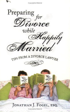 Preparing For Divorce While Happily Married: Tips From A Divorce Lawyer