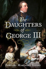Load image into Gallery viewer, The Daughters Of George Iii