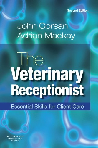 The Veterinary Receptionist: Essential Skills For Client Care, 2E