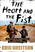 Load image into Gallery viewer, The Heart And The Fist: The Education Of A Humanitarian, The Making Of A Navy Seal