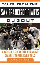 Load image into Gallery viewer, Tales From The San Francisco Giants Dugout: A Collection Of The Greatest Giants Stories Ever Told (Tales From The Team)