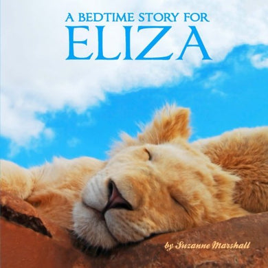 A Bedtime Story For Eliza: Personalized Children'S Books (Bedtime Stories With Personalization)