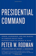 Load image into Gallery viewer, Presidential Command: Power, Leadership, And The Making Of Foreign Policy From Richard Nixon To George