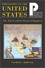 Load image into Gallery viewer, Philosophy Of The United States: Life, Liberty And The Pursuit Of Happiness (Paragon Issues In Philosophy)