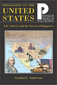 Philosophy Of The United States: Life, Liberty And The Pursuit Of Happiness (Paragon Issues In Philosophy)