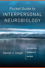 Load image into Gallery viewer, Pocket Guide To Interpersonal Neurobiology: An Integrative Handbook Of The Mind (Norton Series On Interpersonal Neurobiology)