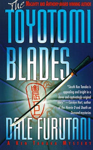 The Toyotomi Blades: A Ken Tanaka Mystery
