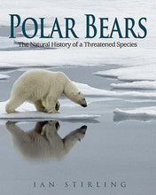 Load image into Gallery viewer, Polar Bears: The Natural History Of A Threatened Species