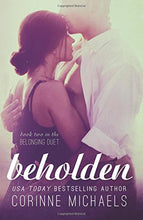 Load image into Gallery viewer, Beholden (The Belonging Duet #2) (Volume 2)