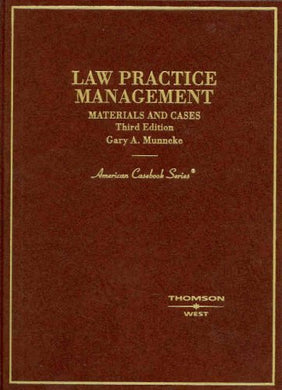 Law Practice Management: Materials And Cases, 3Rd Edition (American Casebooks) (American Casebook Series)