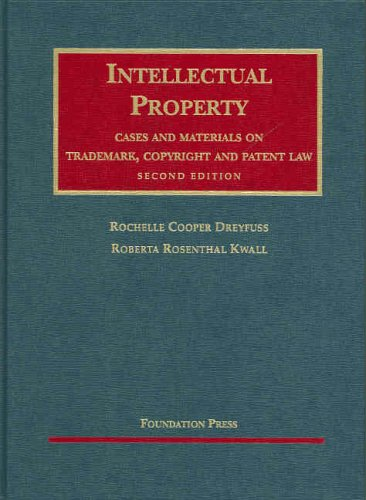 Intellectual Property Cases And Materials On Trademark, Copyright And Patent Law (University Casebook Series)