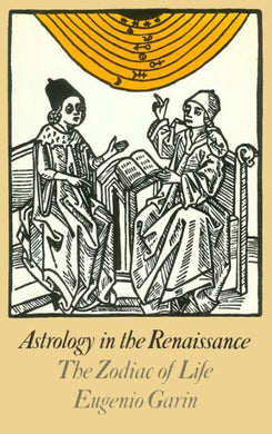 Astrology In The Renaissance: The Zodiac Of Life (Arkana)