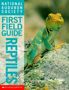 Reptiles (National Audubon Society First Field Guides)