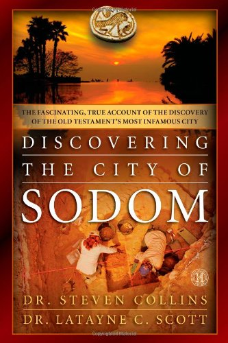 Discovering The City Of Sodom: The Fascinating, True Account Of The Discovery Of The Old Testament'S Most Infamous City