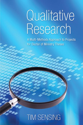 Qualitative Research: A Multi-Methods Approach To Projects For Doctor Of Ministry Theses