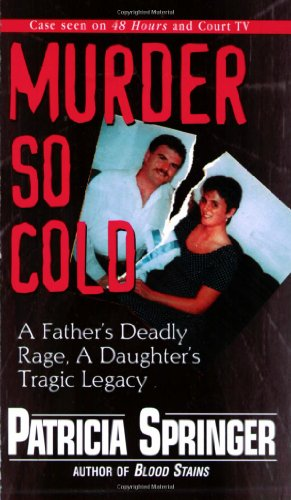 Murder So Cold: A Father'S Dea