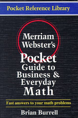 Merriam-Webster'S Pocket Guide To Business And Everyday Math (Pocket Reference Library)
