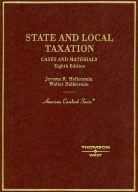 Cases And Materials On State And Local Taxation (American Casebook Series)