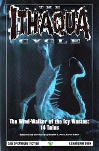 The Ithaqua Cycle: The Wind-Walker Of The Icy Wastes (Call Of Cthulhu Fiction)
