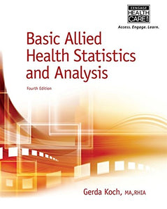 Basic Allied Health Statistics And Analysis, 4Th Edition (Mindtap Course List)