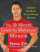 Load image into Gallery viewer, The 30-Minute Celebrity Makeover Miracle: Achieve The Body You'Ve Always Wanted