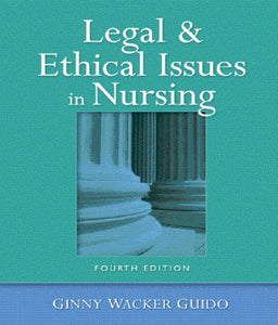 Legal And Ethical Issues In Nursing (4Th Edition)