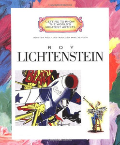 Roy Lichtenstein (Getting To Know The World'S Greatest Artists)