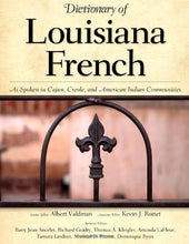 Load image into Gallery viewer, Dictionary Of Louisiana French: As Spoken In Cajun, Creole, And American Indian Communities