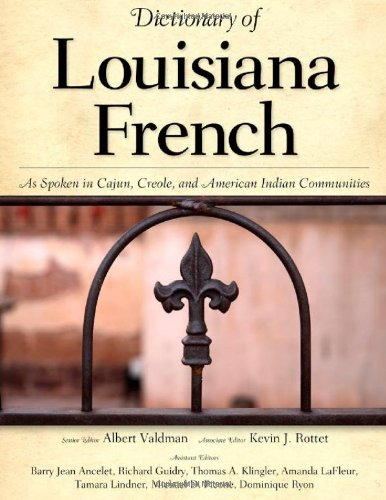 Dictionary Of Louisiana French: As Spoken In Cajun, Creole, And American Indian Communities