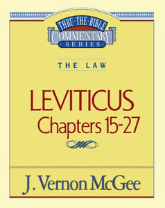 Leviticus, Chapters 15-27 (Thru The Bible)