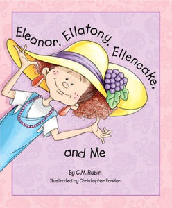 Eleanor, Ellatony, Ellencake, And Me