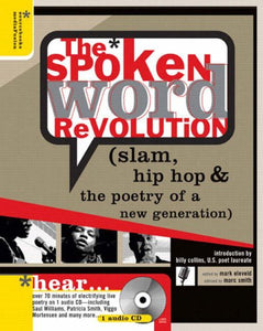 Spoken Word Revolution: Slam, Hip Hop & The Poetry Of A New Generation