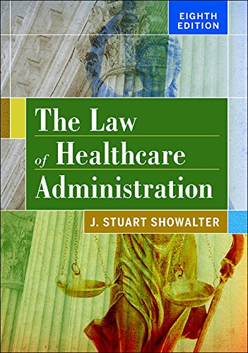 The Law Of Healthcare Administration, Eighth Edition
