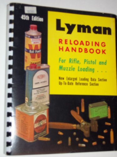 Lyman 45Th Reloading Handbook For Rifle, Pistol And Muzzle Loading...