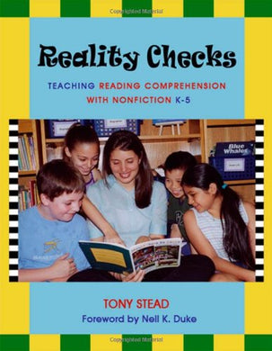 Reality Checks: Teaching Reading Comprehension With Nonfiction, K-5