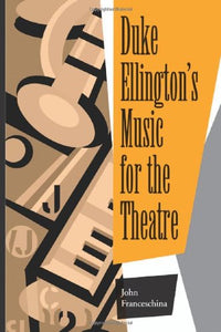 Duke Ellington'S Music For The Theatre