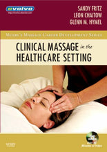 Load image into Gallery viewer, Clinical Massage In The Healthcare Setting, 1E (Mosby'S Massage Career Development)