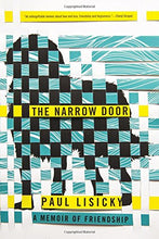 Load image into Gallery viewer, The Narrow Door: A Memoir Of Friendship