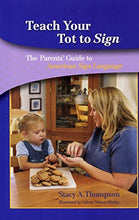 Load image into Gallery viewer, Teach Your Tot To Sign: The Parents' Guide To American Sign Language