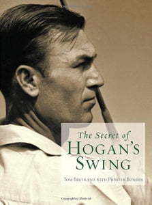 The Secret Of Hogan'S Swing