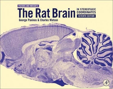 The Rat Brain In Stereotaxic Coordinates, Seventh Edition