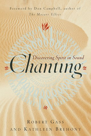 Chanting: Discovering Spirit In Sound