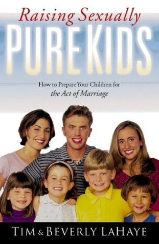 Raising Sexually Pure Kids: How To Prepare Your Children For The Act Of Marriage