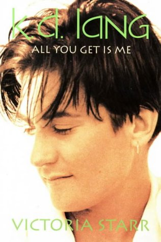K.D.Lang: All You Get Is Me