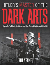 Load image into Gallery viewer, Hitler'S Master Of The Dark Arts: Himmler'S Black Knights And The Occult Origins Of The Ss