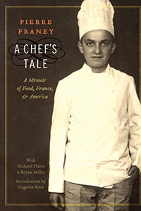 A Chef'S Tale: A Memoir Of Food, France, And America (At Table)