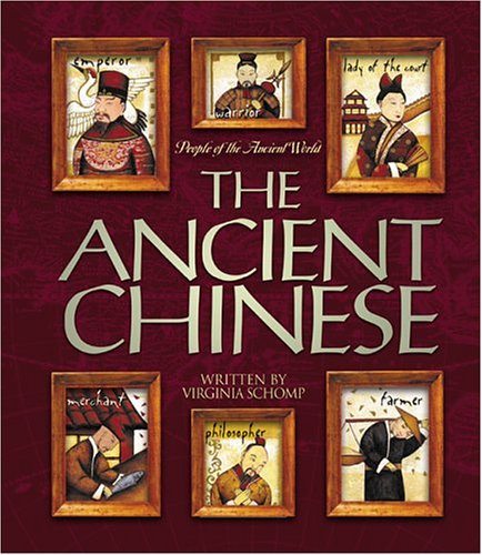 The Ancient Chinese (People Of The Ancient World)