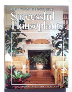 Ortho'S Complete Guide To Successful Houseplants